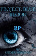 PROJECT: BLUE BLOOD (RP) by SPIDER-MEGANO