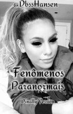 Fenômenos Paranormais by DbssHansen