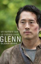 Glenn (Cancelada)  by PrincesaDelCrimen