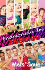 Enamorada del enemigo (dance moms) by MelanyAilen7