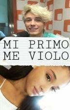 MI PRIMO ME VIOLO by HEY_BRYAN_TE_AMO