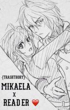 Mikaela Hyakuya X Reader by Trashthory