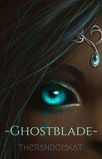 Ghostblade by therandomkat