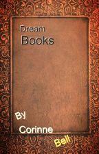 Dream Books by CorinneBell1