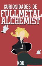 Curiosidades de Fullmetal Alchemist by heysuperfly