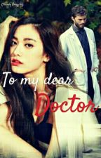 To my dear doctor (Español) #wattys2017 by undiacomohoychavy