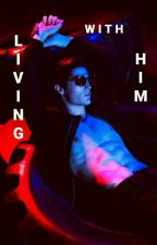 Living With Him © by Royce_Hemmings