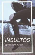 Insultos by Shinicorn_Kawaii
