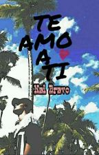 Te Amo A Ti |AM| ♡EDITANDO♡ by nbashxwnamx