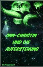 Ann-Christin und die Auferstehung|| WATTYS16  by PhoenixGeburt