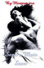 Sexo e Mais Sexo by Meninaa_isa