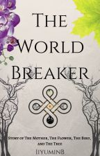 The World Breaker by IiyuminB