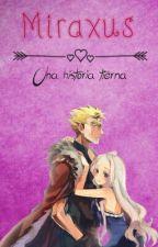 Miraxus una historia muy tierna [(En Edición)] by NovaDreyar12