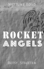 Neptune Road: Rocket Angels by betsystreeter