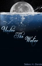 Under The Water: Bonded by SelenaMGarcia