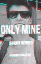 Only mine - Tn_____ y Shawn Mendes by JaquelineGarcia2