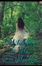 Walking In The Shadows by JesciBullock