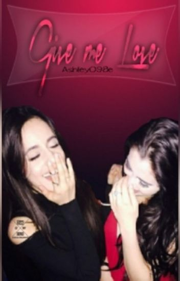 Give Me Love (Camren)[Adaptación] [Mini-Fic]