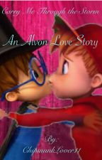 Carry Me Through the Storm - An Alvon Love Story by ChipmunkLover11