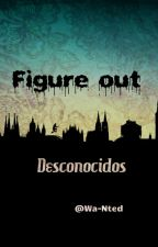 Figure Out: Desconocidos by Wa-Nted