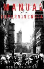 Manual de Supervivencia (Zombies) by NinaHoran030