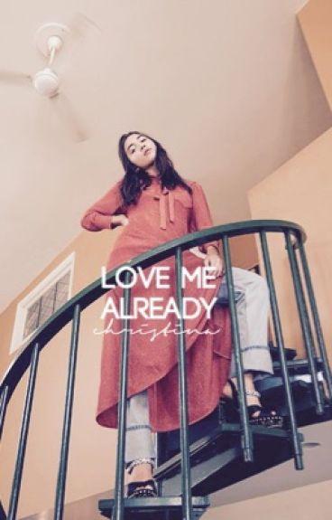 LOVE ME ALREADY ❄️ [RM + MH]✔️