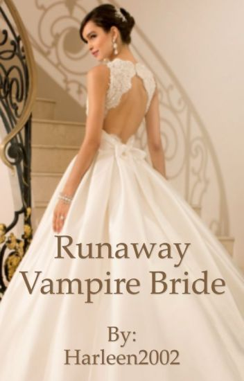 Runaway vampire bride