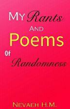 My Rants And Poems Of Randomness #Complete# by VANITYstarrSIXX