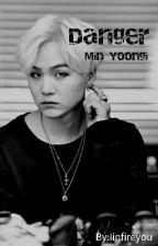 Danger || Min Yoongi  by Iinfireyou