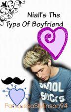 Niall's The Type Of Boyfriend | N.H. by HeyImAWeasley