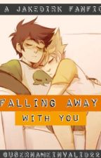 Falling Away With You ~a JakeDirk fanfic~ by usernameinvalid22