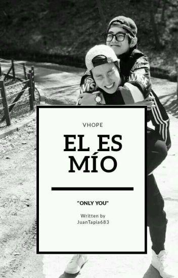 El Es Mio {Vhope} (EN EDICIÓN)