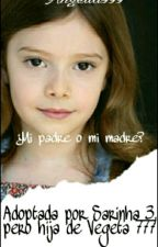 Adoptada Por Sarinha_3,Pero Hija De Vegetta777?!?! by angella999