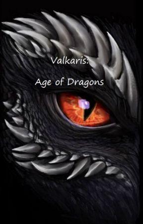 Valkaris : Age of Dragons by Trinitaytay0323