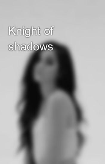Knight of shadows ✅