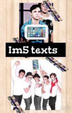 IM5 texts by ForeverA_FanGirl
