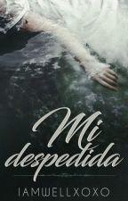 © Mi despedida by IAmwellxoxo