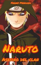 Naruto: Asesino Del Clan by FerneyMB