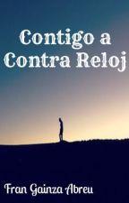 Contigo a contra reloj [en edición] by FranGainzaAbreu