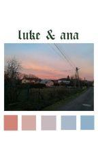 ✔Luke and Ana [TŁUMACZENIE] by LuvMyBands
