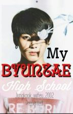"My Byuntae High School""malay FanFic""ⓒⓞⓜⓟⓛⓔⓣⓔⓓ by Suga_kook02"