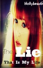 The Lie That Is My Life by hollybean6