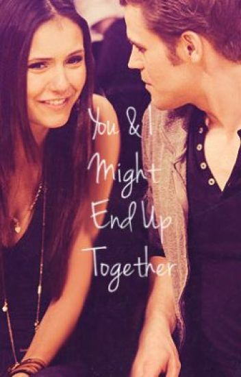 You & I Might End Up Together
