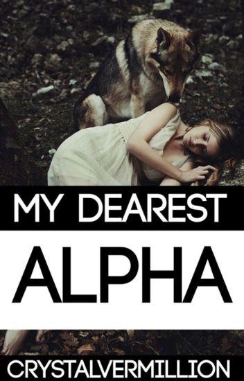 My Dearest Alpha #Wattys2016