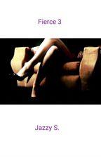 Fierce 3 (Lesbian) (The Final Chapter) by JazzyS1232