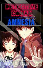 [Detective Conan]- Amnesia by Zii_Edogawa