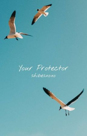 Your Protector [Completed] by Haelllll
