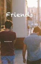 Friends| Foscar by raggsockar