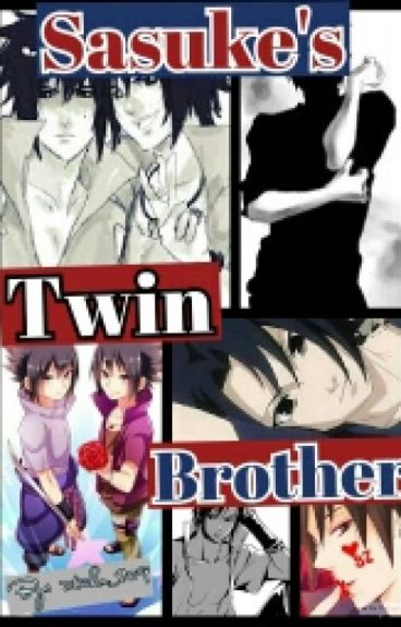 (Book 1 of the Siblings Series) Sasuke's Twin Brother [ON HOLD]