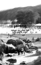 PAHANG: Sampai Sini Jelah Kot by SyafiqAizat